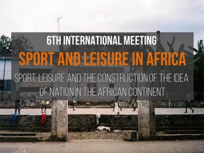 6th International Meeting - Sport and Leisure in Africa